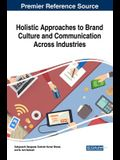 Holistic Approaches to Brand Culture and Communication Across Industries