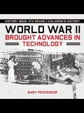 World War II Brought Advances in Technology - History Book 4th Grade - Children's History