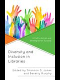 Diversity and Inclusion in Libraries: A Call to Action and Strategies for Success