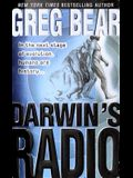 Darwin's Radio: In the Next Stage of Evolution, Humans Are History...