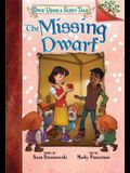 The Missing Dwarf: A Branches Book (Once Upon a Fairy Tale #3) (Library Edition), 3