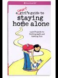 A Smart Girl's Guide to Staying Home Alone (American Girl)