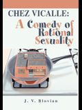 Chez Vicalle: A Comedy of Rational Sexuality