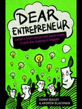 Dear Entrepreneur: Letters from Those That Have Made It and Are Making It Happen