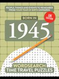 Born in 1945: Your Life in Wordsearch Puzzles