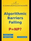 Algorithmic Barriers Falling: P=np?
