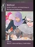 Waithood: Gender, Education, and Global Delays in Marriage and Childbearing