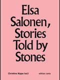 Elsa Salonen: Stories Told by Stones