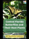 Central Florida Butterflies and Their Host Plants: A Complete List of Native Host Plants