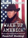 Wake Up America!: You are being destroyed by the liberal Left