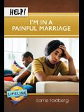 Help! I'm in a Painful Marriage