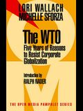 The Wto: Five Years of Reasons to Resist Corporate Globalization