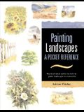 Painting Landscapes: Practical Visual Advice on How to Create Landscapes Using Watercolors