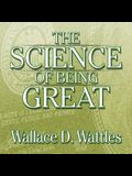 The Science of Being Great Lib/E: The Secret to Real Power and Personal Achievement