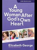 A Young Woman After God's Own Heart(r): A Teen's Guide to Friends, Faith, Family, and the Future
