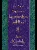The Art of Forgiveness, Lovingkindness, and Peace
