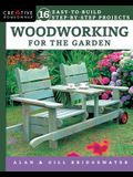 Woodworking for the Garden: 16 Easy-To-Build Step-By-Step Projects