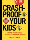 Crashproof Your Kids: Make Your Teen a Safer, Smarter Driver