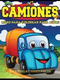 Camiones Libro Para Colorear Para Niños Edades 4-8: Libro para colorear de automóviles y camiones para niños y niños pequeños: el libro de actividades