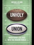 Unholy Union: How Professionalism Transformed Rugby's Amateur Heart