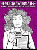 Social Work Life: A Snarky Adult Coloring Book for Social Workers