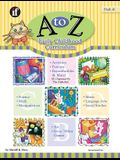 A to Z Early Childhood Curriculum: Activities Patterns Reproducibles and More