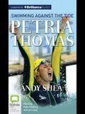 Petria Thomas: Swimming Against the Tide