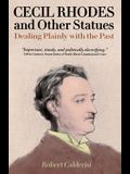 Cecil Rhodes and Other Statues: Dealing Plainly with the Past