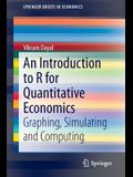 An Introduction to R for Quantitative Economics: Graphing, Simulating and Computing