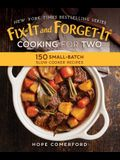 Fix-It and Forget-It Cooking for Two: 150 Small-Batch Slow Cooker Recipes