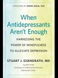 When Antidepressants Aren't Enough: Harnessing the Power of Mindfulness to Alleviate Depression