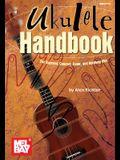 Ukulele Handbook: For Soprano, Concert, Tenor, and Baritone Uke