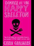 Dinner At The Happy Skeleton