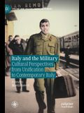 Italy and the Military: Cultural Perspectives from Unification to Contemporary Italy
