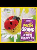 National Geographic Kids: Mon Grand Livre de Petites Bestioles