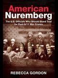 American Nuremberg: The U.S. Officials Who Should Stand Trial for Post-9/11 War Crimes