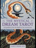 The Mystical Dream Tarot: Life Guidance from the Depths of Our Unconscious (Book & Cards)