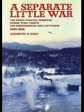 Separate Little War: The Banff Coastal Command Strike Wing Versus the Kreigsmarine and Luftwaffe 1944 - 1945
