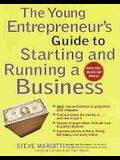 The Young Entrepreneur's Guide to Starting and Running a Business: New: Use the Internet to Jump-Start Your Company; Find Out Where the Money Is... an