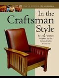 In the Craftsman Style: Building Furniture Inspired by the Arts & Crafts T