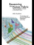 Reweaving Our Human Fabric: Working Together to Create a Nonviolent Future