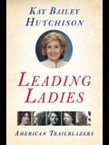 Leading Ladies: American Trailblazers