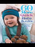 60 More Quick Baby Knits: Adorable Projects for Newborns to Tots in 220 Superwash(r) Sport from Cascade Yarns