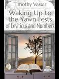 Waking Up to the Yawn Fests of Leviticus and Numbers