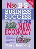 No B.S. Business Success in the New Economy: Seven Core Strategies for Rapid-Fire Business Growth