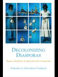 Decolonizing Diasporas: Radical Mappings of Afro-Atlantic Literature