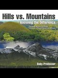 Hills vs. Mountains: Knowing the Difference - Geology Books for Kids - Children's Earth Sciences Books