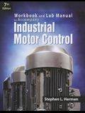 Industrial Motor Control: Workbook and Lab Manual