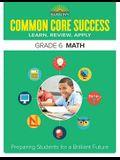 Common Core Success Grade 6 Math: Preparing Students for a Brilliant Future