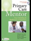 Primary Care Mentor: Your Clerkship & Shelf Exam Companion [With CDROM]